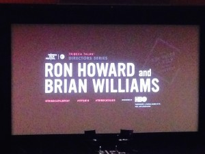 """Tribeca Talks Director Series"" is a fantastic opportunity during the Tribeca Film Festival to experience brilliance like that of Ron Howard who was interviewed by Brian Williams"